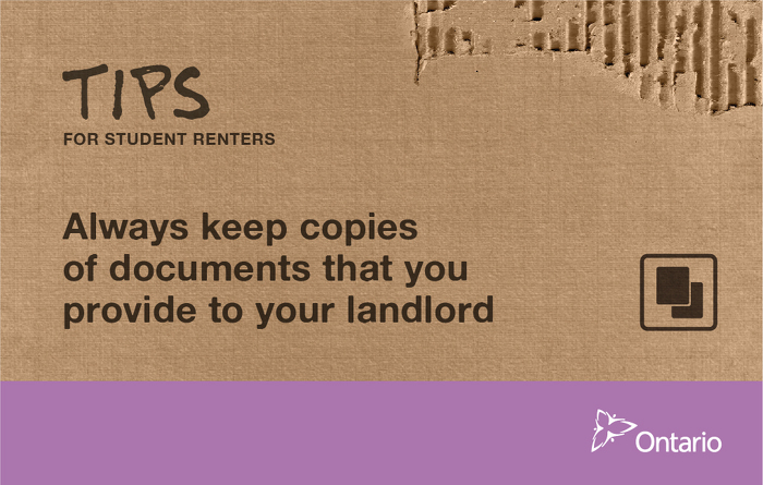 Always keep copies of documents that you provide to your landlord
