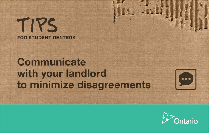 Keep open lines of communication with your landlord to minimize disagreements