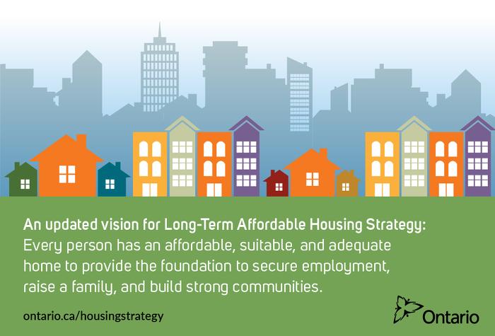 Une vision mise à jour de la Stratégie à long terme de logement abordable : Chaque personne dispose d'un logement adéquat, convenable  et abordable qui apporte la stabilité nécessaire pour trouver  un emploi, fonder une famille et édifier des collectivités fortes.