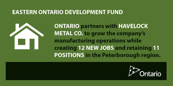 Ontario Partnering with Havelock Metal to Create Jobs in Peterborough Region