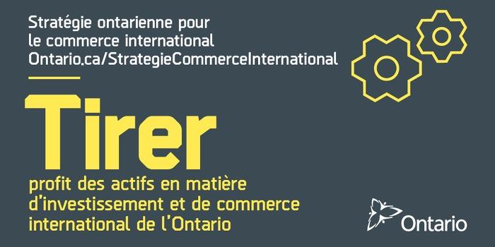 La Stratégie ontarienne pour le commerce international : Tirer profit des actifs en matière d'investissement et de commerce international de l'Ontario