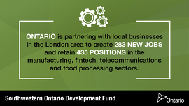 Ontario Boosting London Economy with Over 700 Jobs
